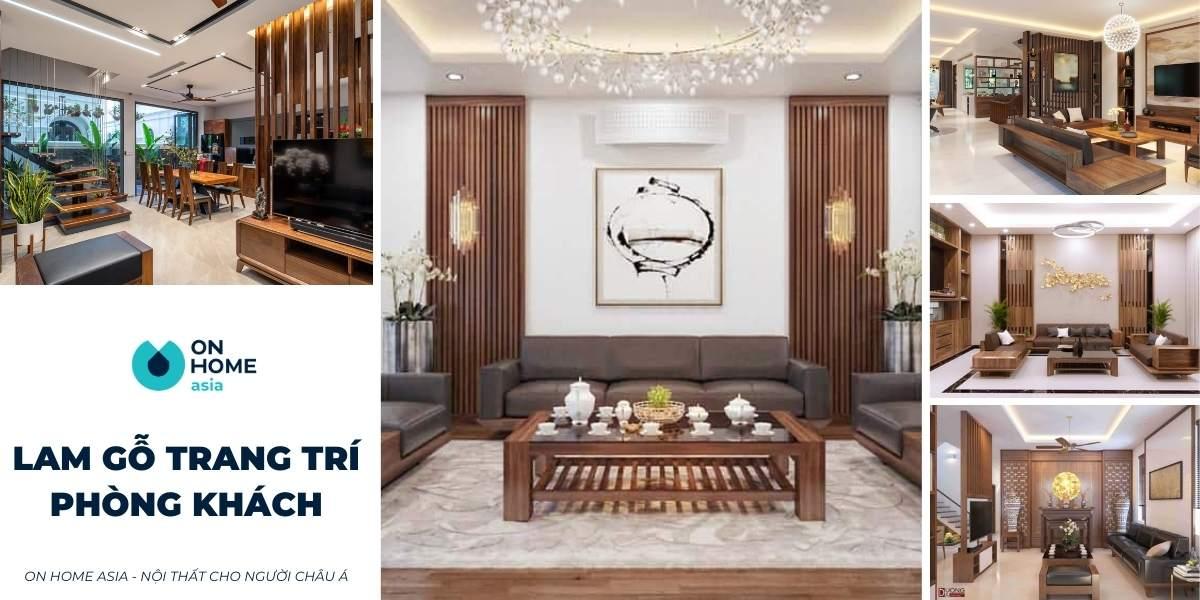 50+ mẫu lam gỗ phòng khách giúp ngôi nhà của bạn trở nên sang trọng