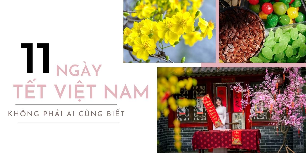 Ý nghĩa về 11 ngày Tết Việt Nam không phải ai cũng biết