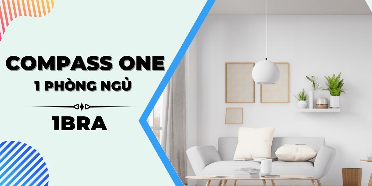 Mẫu thiết kế nội thất căn hộ Compass One 1 phòng ngủ - 1BRA