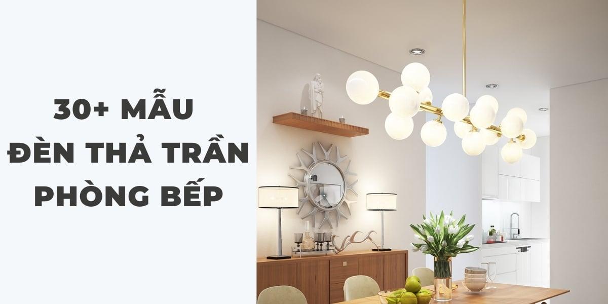 30+ mẫu đèn thả trần phòng bếp đẹp và ấn tượng nhất hiện nay