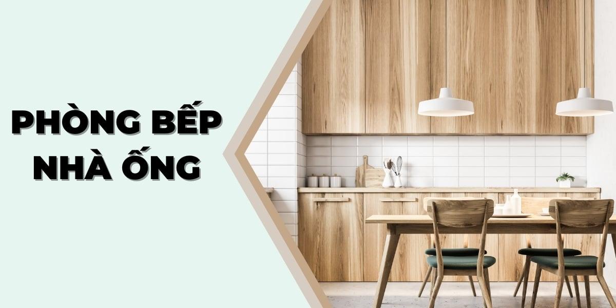 6 lưu ý khi thiết kế nội thất phòng bếp nhà ống tuyệt đẹp