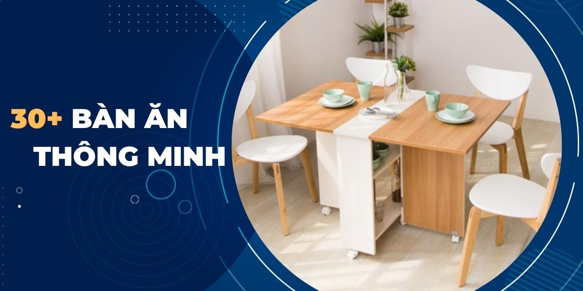 30 mẫu bàn ăn thông minh và hiện đại
