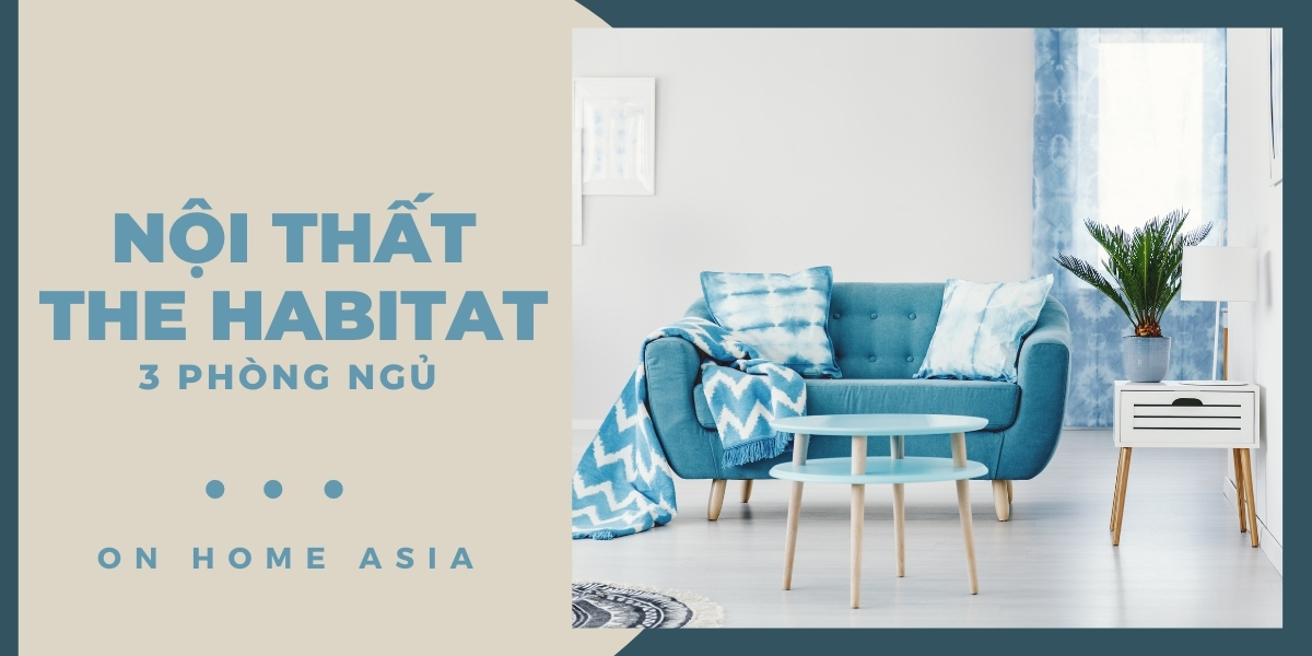The Habitat - Nội thất căn hộ chung cư 3 phòng ngủ