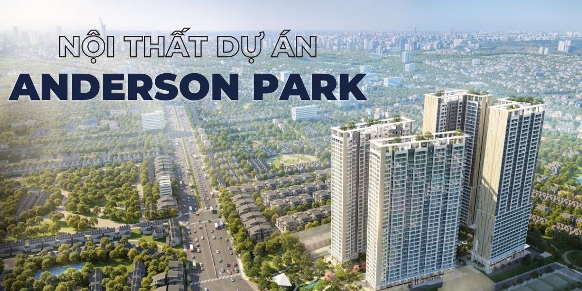 Nội thất dự án căn hộ chung cư Anderson Park Bình Dương