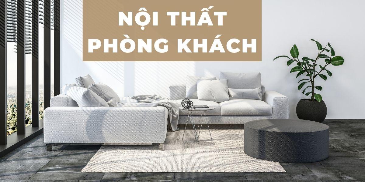 Chiêm ngưỡng những mẫu nội thất phòng khách vạn người mê
