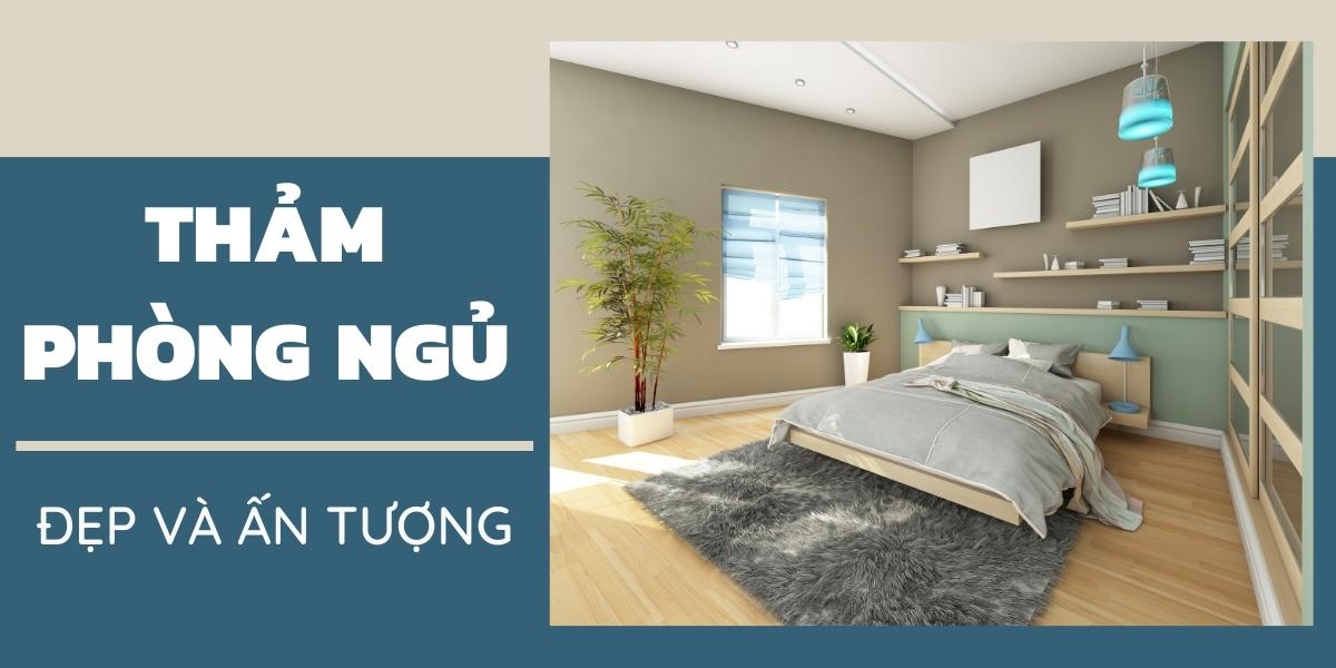 Những mẫu thảm phòng ngủ đẹp và ấn tượng