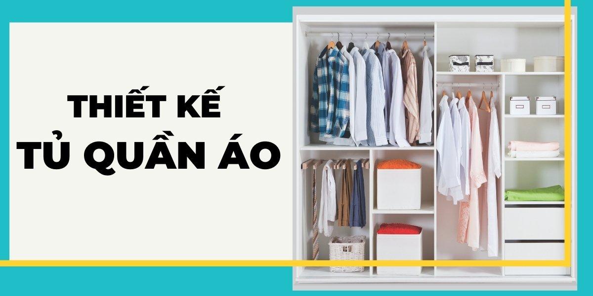 Thiết kế tủ quần áo cần quan tâm những vấn đề gì?