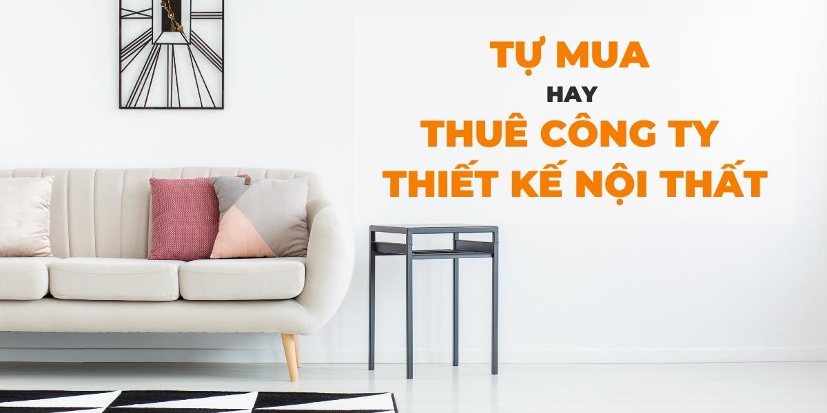 Có nên tự mua hay thuê thiết kế nội thất căn hộ chung cư?