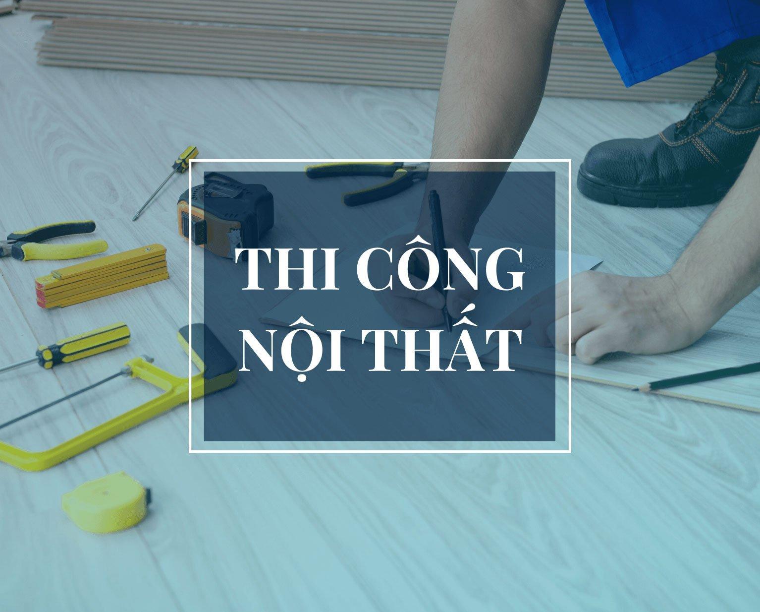 thi-cong-noi-that