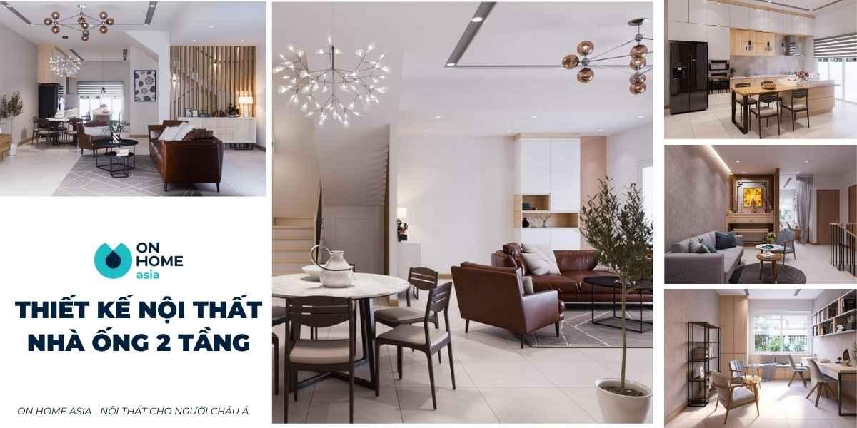 Thiết kế nội thất nhà ống 2 tầng đẹp tiện nghi thu hút mọi ánh nhìn